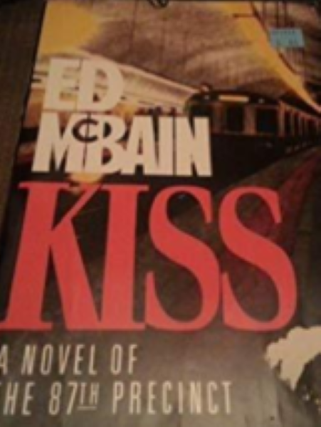 Kiss An 87th Precinct Novel. by McBain, Ed