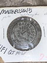 Matheuson's Good For 1 Quart Milk Token - $9.49