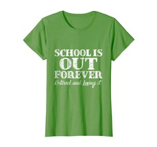 Large size shirts - School Is Out Forever - Funny Retired Retirement T-S... - $19.95+