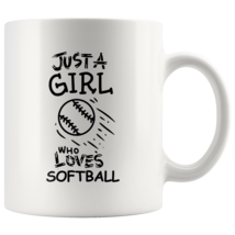 Just a Girl Who Loves Softball 11oz Ceramic Coffee Mug Gift Black Text - $19.95