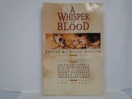 A Whisper of Blood. 18 Stories of Vampirism [Paperback] Datlow, Ellen (editor)