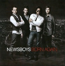 BORN AGAIN by Newsboys
