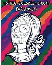 Gothic Coloring Books For Adults: 100 Pages Day of the Dead Sugar Skull ... - $8.38