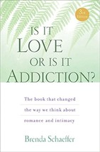Is It Love or Is It Addiction: The book that changed the way we think ab... - $4.94