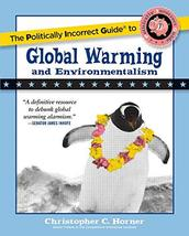 The Politically Incorrect Guide to Global Warming (and Environmentalism) [Paperb image 2