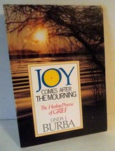 Healing Grief Joy Comes After Mourning Death Linda Burba Tragedy Christi... - $9.89