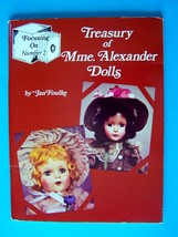 THE TREASURY OF MME ALEXANDER DOLLS Focusing on Number 2  by Jan Foulke VGC - $28.71