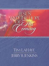 Jesus and the Hope of His Coming (Lahaye, Tim F.) LaHaye, Tim F. and Jen... - $4.95