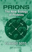 Prions: The New Biology of Proteins [Hardcover] Soto, Claudio - $72.38