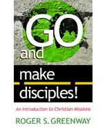Go and Make Disciples!: An Introduction to Christian Missions [Paperback... - $7.82