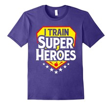 I Train Super Heroes T-Shirt For Teachers Men - $17.95+