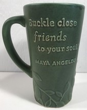 Coffee Mug Buckle Close Friends To Your Soul Maya Angelou MYG1403 Hallmark 2003 - $57.87
