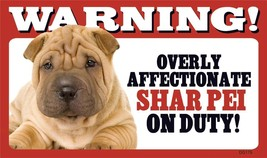"Warning Overly Affectionate Shar Pei On Duty Wall Plastic Sign 5"" x 8"" G... - $5.49"