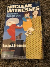 Nuclear Witnesses : Insiders Speak Out by Freeman, Leslie J. 1982 Version - $8.86
