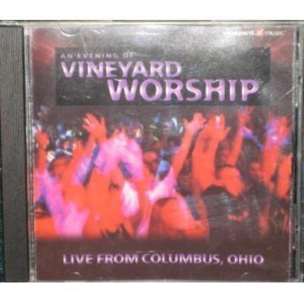 An Evening of Vineyard Worship: Live From Columbus, OH Cd