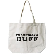 I'm Somebody's DUFF Funny Graphic Design Printed Tote Canvas Bag - $21.22 CAD