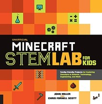 Unofficial Minecraft STEM Lab for Kids: Family-Friendly Projects for Exp... - $6.19