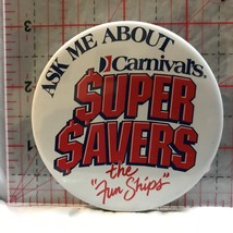Ask Me About Carnivals Super Savers The Fun Ship  Novelty Button Badge BT - $5.10