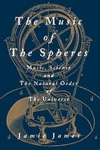 The Music of the Spheres: Music, Science, and the Natural Order of the U... - $18.57