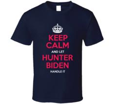 Funny Hunter Biden Saying Gift T-shirt Joe Presidential Nominee Quote Tee T Shir - $17.99+
