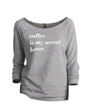 Thread Tank Coffee Is My Secret Lover Women's Slouchy 3/4 Sleeves Raglan... - $24.99+