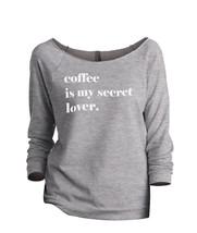 Thread Tank Coffee Is My Secret Lover Women's Slouchy 3/4 Sleeves Raglan... - $24.99+