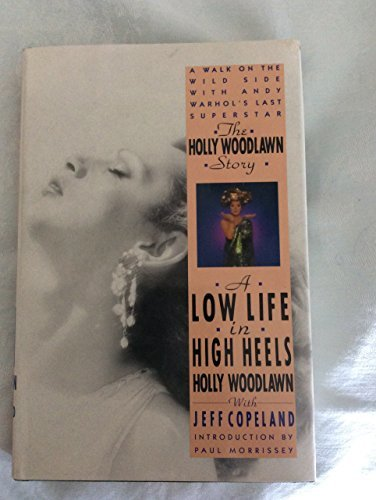 Primary image for The Holly Woodlawn Story: A Low Life in High Heels Holly Woodlawn and Jeffrey Co