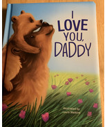 I Love You Daddy By Laura Watkins, Little Hippo Books 2020 New - $7.75