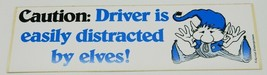 Caution: Driver is easily distracted by elves! Vinyl Bumper Sticker NEW ... - $2.99