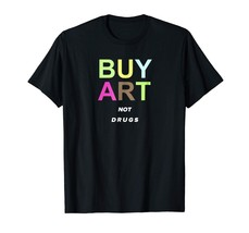 Buy Art Not Drugs Black T-Shirt S-3XL Cotton Men Made in USA - $16.82+
