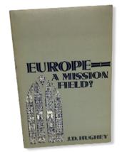 Europe A Mission Field J D Hughey Christian Missionary Witness Plant Chu... - $9.89
