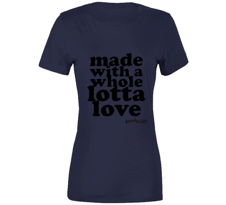 Lotta Love - Ladies T Shirt