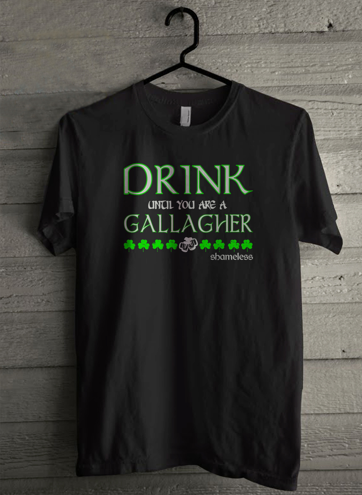 Drink until you are a gallagher shameless
