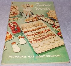 Holiday Festive Foodsl Recipe and Baking Cookbook Milwaukee Gas and Ligh... - $5.95