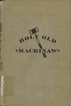 Holy Old Mackinaw [Hardcover] [Jan 01, 1951] Stewart H. Holbrook