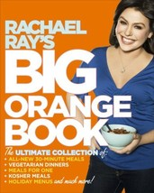 Rachael Ray's Big Orange Book: Her Biggest Ever Collection of All-New 30... - $7.99