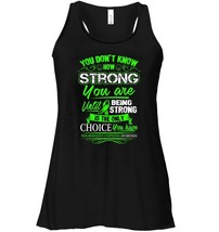 Non Hodgkin lymphoma Flowy Racerback Tank   Being Strong Is The Only Choice - $26.95+