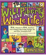 Will Puberty Last My Whole Life?: REAL Answers to REAL Questions from Pr... - $6.49