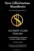 New Libertarian Manifesto and Agorist Class Theory [Paperback] Conger, Wally and image 1