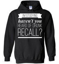 I'm Studying, Haven't You Heard of Drunk Recall? Blend Hoodie - $32.99+