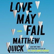 Love May Fail: A Novel [Audio CD] Matthew Quick - $19.99