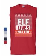 Elf Lives Matter Ugly Sweatshirt Muscle Shirt Holiday Christmas Xmas Sleeveless - $10.42 - $22.99