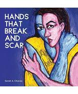 Hands That Break and Scar [Paperback] Chavez, Sarah A - $9.85