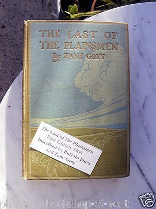 Zane Grey, Buffalo Jones inscribed THE LAST OF THE PLAINSMEN - First Edition-