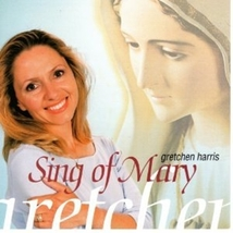 SING OF MARY by Gretchen Harris - $22.95
