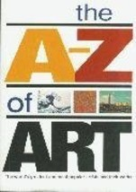 The A - Z of Art: the World's Greatest and Most Popular Artists and Thei... - $9.85