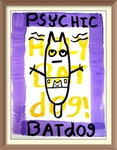 Send a fun message to anyone from Bat dog psych... - $20.00