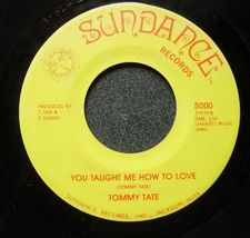 Tommy Tate - You Taught Me How to Love / The End of the World - Sundance... - $14.00