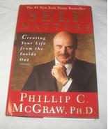Self Matters Creando Your Life Da The Inside Fuori , Phil Mcgraw 2001 Ha... - $13.93