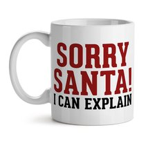Sorry Santa! I Can Explain Christmas Festival Quote - Mad Over Mugs - In... - £11.70 GBP